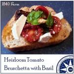 Heirloom Tomato Bruschetta with Basil at 1840 Farm