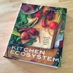 The Kitchen Ecosystem by Eugenia Bone