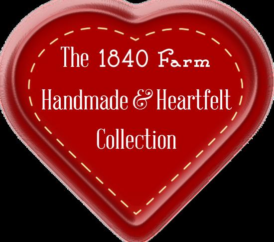 1840 Farm Handmade & Heartfelt Collection
