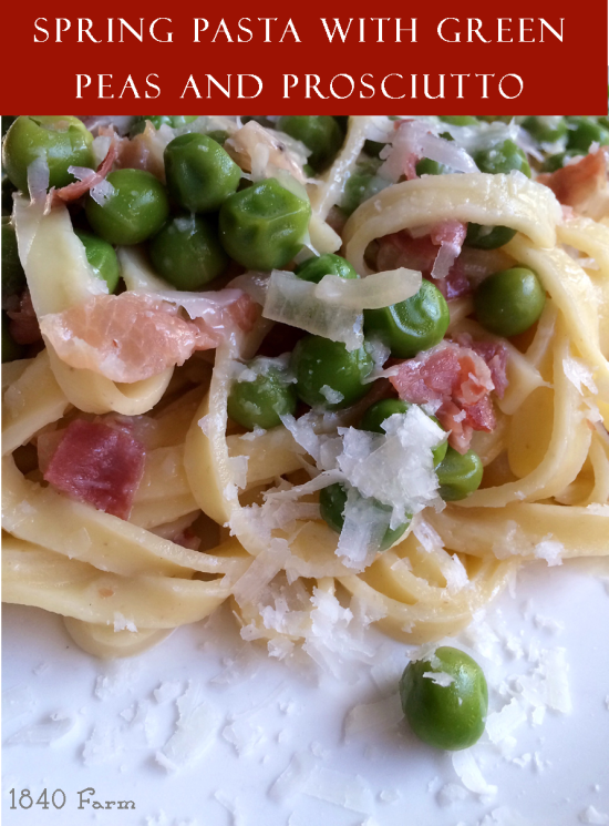 Spring Pasta with Peas and Prosciutto from 1840 Farm